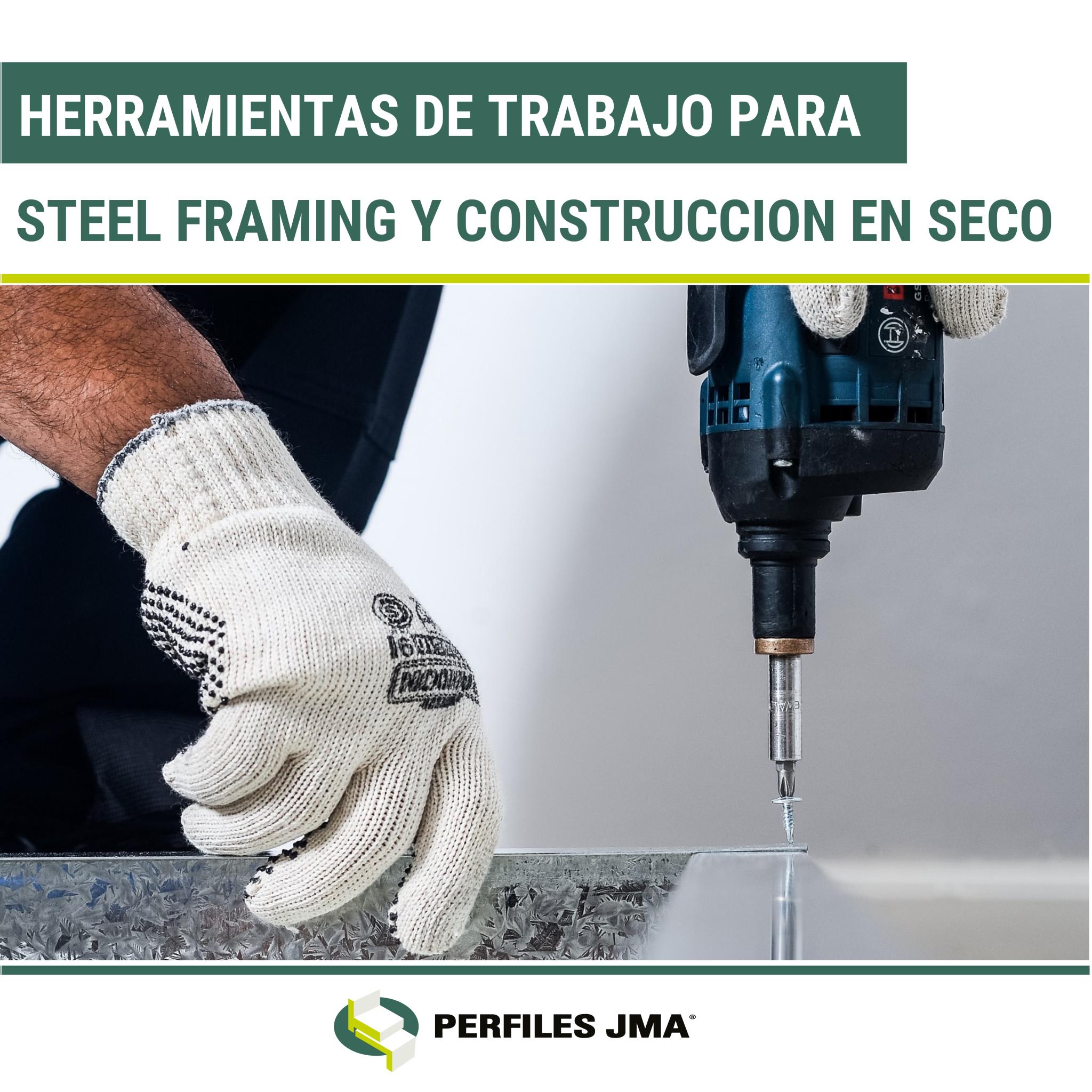 HERRAMIENTAS DE TRABAJO PARA STEEL FRAMING Y CONSTRUCCION EN SECO.