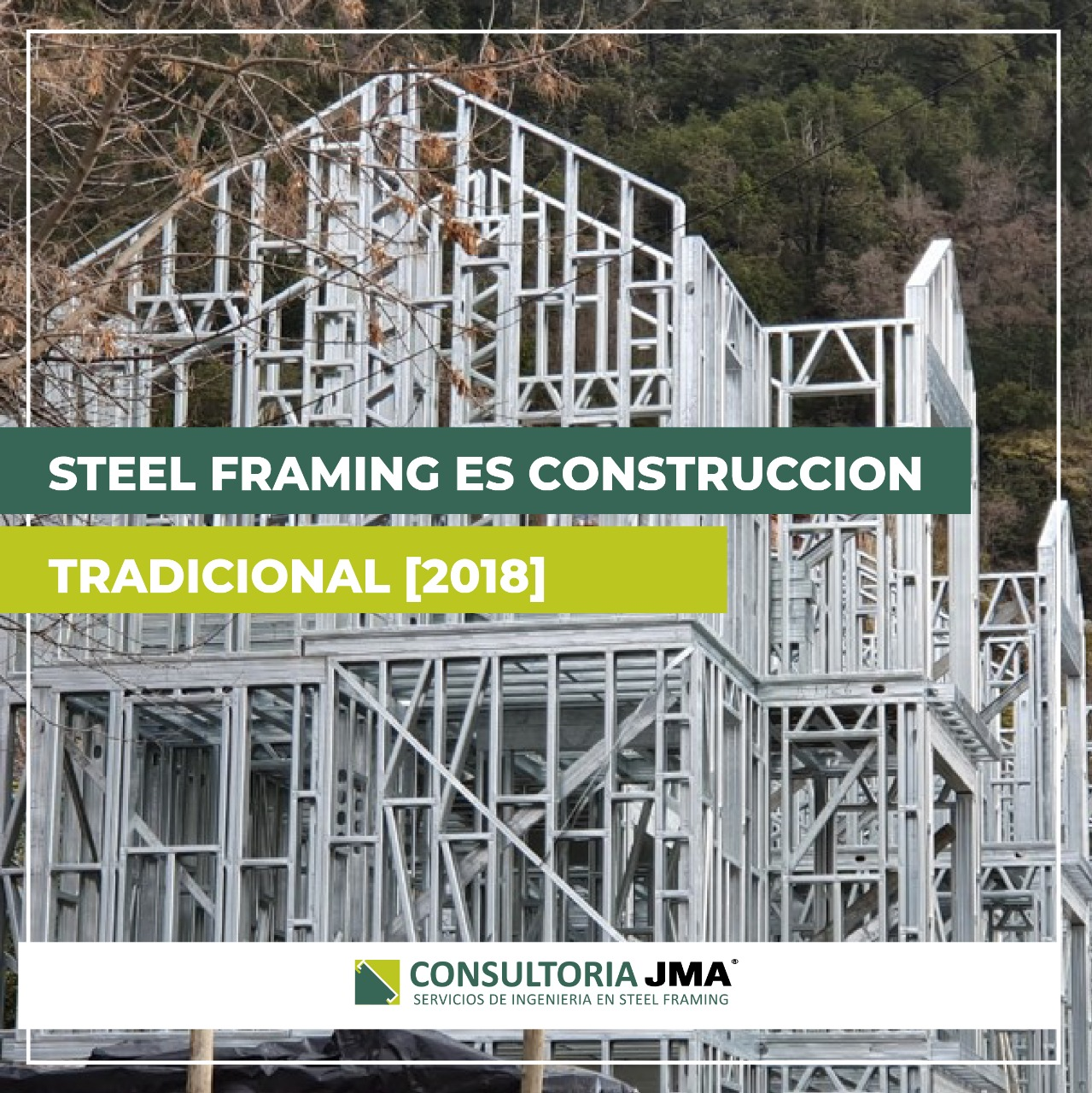STEEL FRAMING ES CONSTRUCCIÓN TRADICIONAL [2018]